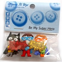 Dress it Up Buttons - Be My Superhero